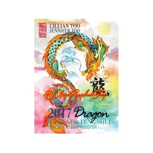 Lillian Too Fortune and Feng Shui 2017 - Dragon