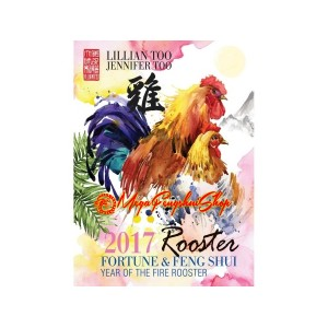 Lillian Too Fortune and Feng Shui 2017 - Rooster